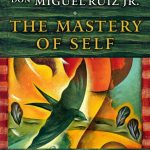 E49: The Mastery of Self- How to Embrace Your Authentic Self with Don Miguel Ruiz Jr